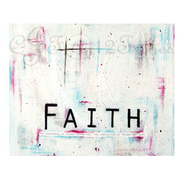 Faith - Eternal Words Print